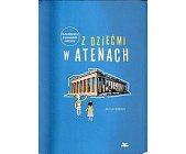 Szczegóły książki Z DZIEĆMI W ATENACH. SUBIEKTYWNY PRZEWODNIK RODZINNY