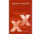 Szczegóły książki PRYWATNA HISTORIA XX WIEKU