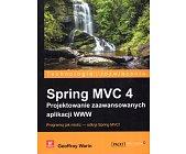 Szczegóły książki SPRING MVC 4 - PROJEKTOWANIE ZAAWANSOWANYCH APLIKACJI WWW