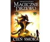Szczegóły książki MAGICZNE DRZEWO - CIEŃ SMOKA