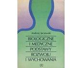 Szczegóły książki BIOLOGICZNE I MEDYCZNE PODSTAWY ROZWOJU I WYCHOWANIA - 2 TOMY