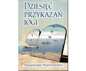 Szczegóły książki DZIESIĘĆ PRZYKAZAŃ JOGI