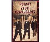 Szczegóły książki POLACY, ŻYDZI, SZWAJCARZY