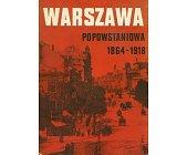 Szczegóły książki WARSZAWA POPOWSTANIOWA 1864-1918