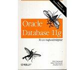 Szczegóły książki ORACLE DATABASE 11G. TO CO NAJWAŻNIEJSZE