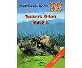 Szczegóły książki VICKERS 6-TON MARK E. TANK POWER VOL. LXXXIII 322