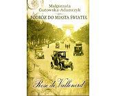 Szczegóły książki PODRÓŻ DO MIASTA ŚWIATEŁ - ROSE DE VALLENORD