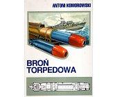 Szczegóły książki BROŃ TORPEDOWA