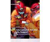 Szczegóły książki INTERNATIONAL TRAUMA LIFE SUPPORT. RATOWNICTWO PRZEDSZPITALNE W URAZACH
