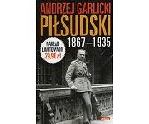 Szczegóły książki JÓZEF PIŁSUDSKI, 1867-1935