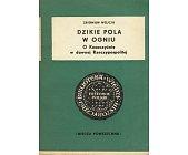 Szczegóły książki DZIKIE POLA W OGNIU - O KOZACZYŹNIE W DAWNEJ RZECZPOSPOLITEJ