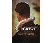 Szczegóły książki BORGIOWIE. HISTORIA NIEZNANA