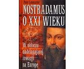 Szczegóły książki NOSTRADAMUS O XXI WIEKU