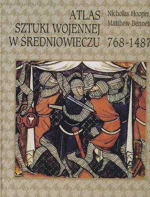 ATLAS SZTUKI WOJENNEJ W ŚREDNIOWIECZU 768 - 1487