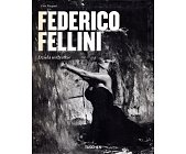 Szczegóły książki FEDERICO FELLINI. DZIEŁA WSZYSTKIE