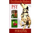 Szczegóły książki ENCYKLOPEDIA HODOWCY - PSY. PORADNIK