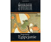 Szczegóły książki MITOLOGIE ŚWIATA - STAROŻYTNI EGIPCJANIE