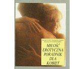Szczegóły książki MIŁOŚĆ EROTYCZNA - PORADNIK DLA KOBIET