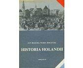 Szczegóły książki HISTORIA HOLANDII