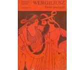 Szczegóły książki WERGILIUSZ - ŚWIAT POETYCKI