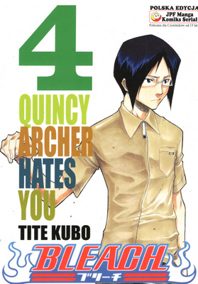 BLEACH - TOM 4 - QUINCY ARCHER HATES YOU