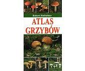 Szczegóły książki ATLAS GRZYBÓW