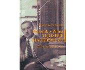 Szczegóły książki PTASZNIK Z WILNA - O JÓZEFIE MACKIEWICZU