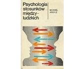 Szczegóły książki PSYCHOLOGIA STOSUNKÓW MIĘDZYLUDZKICH