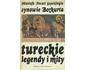 Szczegóły książki SYNOWIE BOZKURTA - TURECKIE LEGENDY I MITY