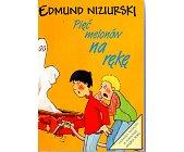 Szczegóły książki PIĘĆ MELONÓW NA RĘKĘ