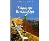 Szczegóły książki SZLAKIEM BESKIDZKIM. PRZEWODNIK TURYSTYCZNY