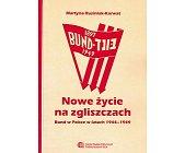Szczegóły książki NOWE ŻYCIE NA ZGLISZCZACH. BUND W POLSCE W LATACH 1944-1949