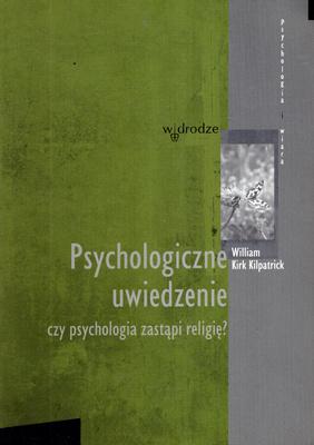PSYCHOLOGICZNE UWIEDZENIE. CZY PSYCHOLOGIA ZASTĄPI RELIGIĘ?