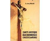 Szczegóły książki ZARYS HISTORII DUCHOWOŚCI CHRZEŚCIJAŃSKIEJ