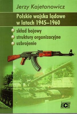 POLSKIE WOJSKA LĄDOWE W LATACH 1945-1960