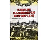 Szczegóły książki SZKOLNE KALENDARIUM HISTORYCZNE