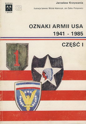 OZNAKI ARMII USA 1941 - 1985 CZĘŚĆ 1