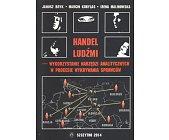 Szczegóły książki HANDEL LUDŹMI - WYKORZYSTYWANIE NARZĘDZI ANALITYCZNYCH W PROCESIE...