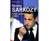 Szczegóły książki NICOLAS SARKOZY. POLITYK I GWIAZDA MEDIÓW