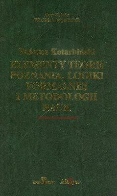 ELEMENTY TEORII POZNANIA, LOGIKI FORMALNEJ I METODOLOGII NAUK