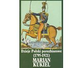 Szczegóły książki DZIEJE POLSKI POROZBIOROWE 1795 - 1921