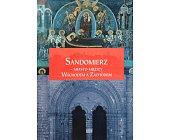 Szczegóły książki SANDOMIERZ - MIASTO MIĘDZY WSCHODEM A ZACHODEM