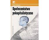 Szczegóły książki SPOŁECZEŃSTWO POKAPITALISTYCZNE