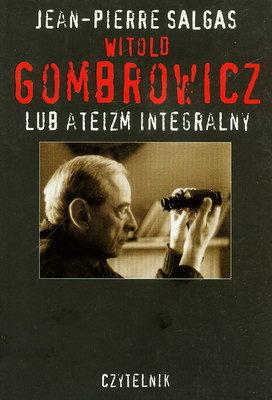 WITOLD GOMBROWICZ LUB ATEIZM INTEGRALNY