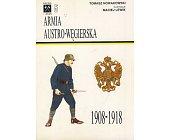 Szczegóły książki ARMIA AUSTRO-WĘGIERSKA 1908-1918