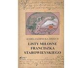 Szczegóły książki LISTY MIŁOSNE FRANCISZKA STAROWIEYSKIEGO