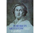 Szczegóły książki PORTRETY ARTYSTÓW W GRAFICE