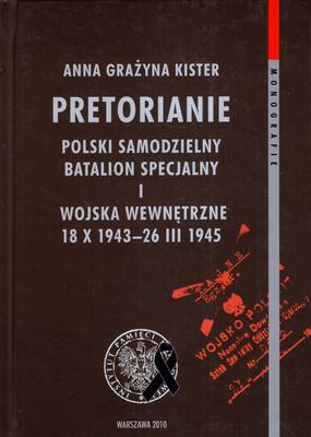 PRETORIANIE. POLSKI SAMODZIELNY BATALION SPECJALNY....