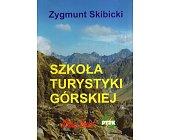 Szczegóły książki SZKOŁA TURYSTYKI GÓRSKIEJ