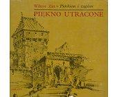 Szczegóły książki PIÓRKIEM I WĘGLEM - PIĘKNO UTRACONE